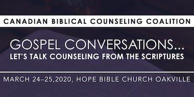 "2020 Canadian Biblical Counseling Coalition \""Gospel Conversations\"""