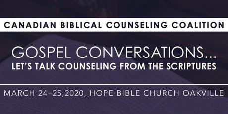 "2020 Canadian Biblical Counseling Coalition ""Gospel Conversations"" billets"