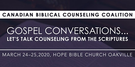 "2020 Canadian Biblical Counseling Coalition ""Gospel Conversations"" tickets"