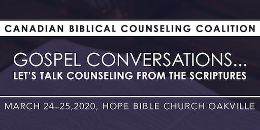 "2020 Canadian Biblical Counseling Coalition ""Gospel Conversations"""