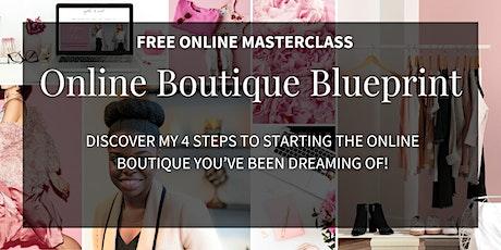 Online Boutique Blueprint | FREE WEBINAR | How to Start An Online Boutique tickets