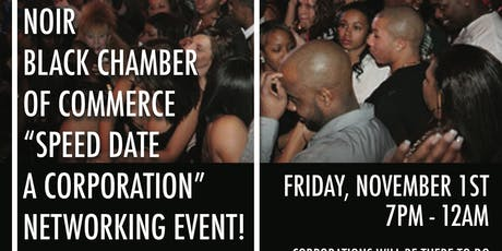 """NOIRBCC BLACK PROFESSIONALS CLUB """"SPEED DATE A CORPORATION"""" NETWORKING EVENT! tickets"""