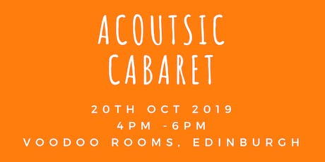 Acoustic Cabaret at the Voodoo Rooms tickets