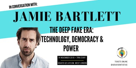 In Conversation w. Jamie Bartlett. Deep Fake: Technology, Democracy & Power tickets