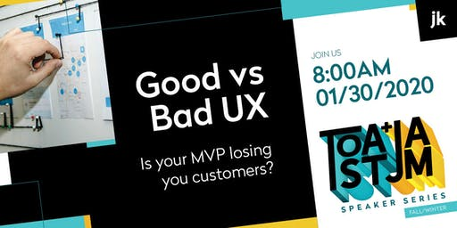 Good vs Bad UX - Is your MVP losing you customers?