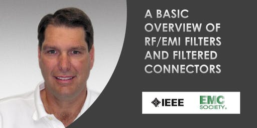 "IEEE Phoenix EMCS Meeting - ""A Basic Overview of RF/EMI Filters and Filtered Connectors"""