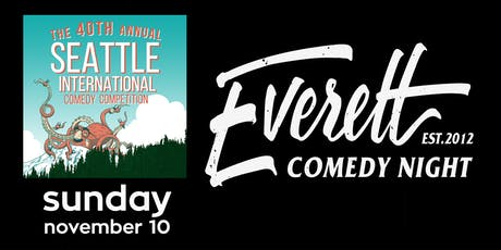 Everett Comedy Night Presents: The Seattle International Comedy Competition tickets