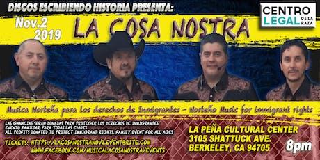 LA COSA NOSTRA Musica Norteña Para Los Derechos De Inmigrantes tickets