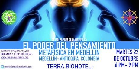 EL PODER DEL PENSAMIENTO:  Metafísica en Medellín entradas