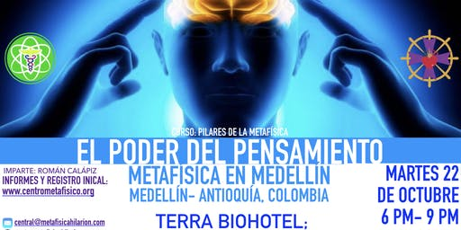 EL PODER DEL PENSAMIENTO:  Metafísica en Medellín
