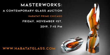 MasterWorks A Contemporary Glass Auction Habatat Prime Chicago Nov 1st tickets