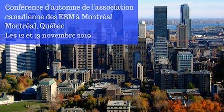 Conférence d'automne de l'association canadienne des ESM à Montréal billets
