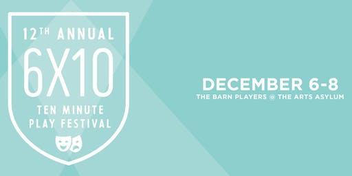 The 12th Annual 6x10 Ten Minute Play Festival