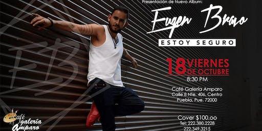 Eugen Bravo - Estoy Seguro   Presentación de Nuevo Álbum