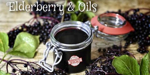Elderberry & Oils  -  THURSDAY