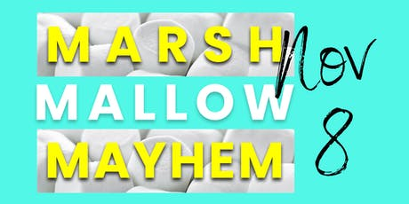 2019 Marshmallow Mayhem tickets