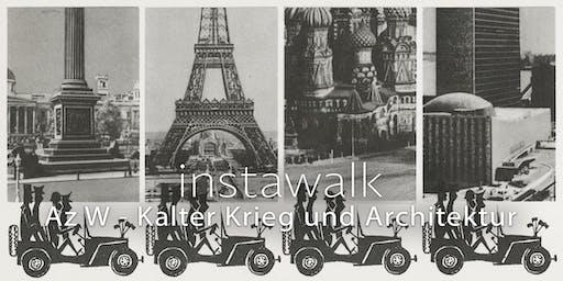 instawalk - Az W - Kalter Krieg und Architektur