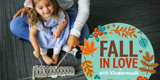 FALL IN LOVE WITH KINDERMUSIK! TRY A CLASS!