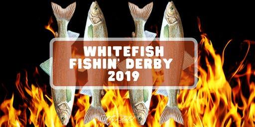 Whitefish Fishin' Derby 2019