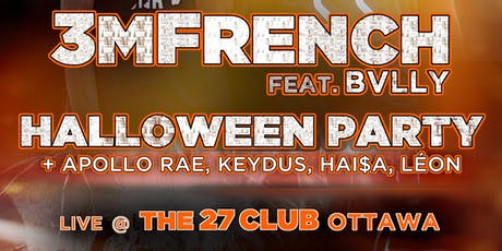 3MFrench Ft. BVLLY - All Ages Halloween Party 10/24/19 tickets