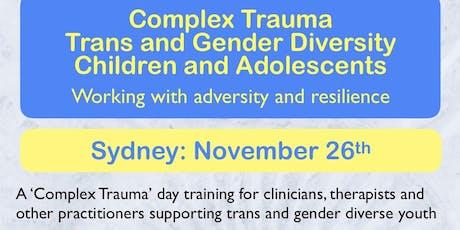 Complex Trauma: Transgender/Gender Diversity. Children and Adolescents tickets