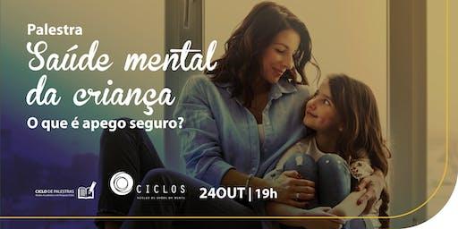 Saúde Mental da Criança | O que é apego seguro?