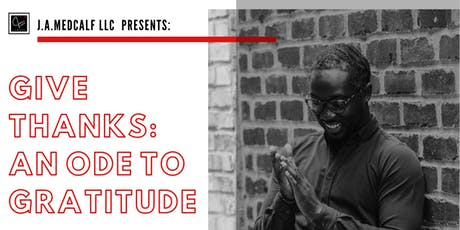 Give Thanks: An Ode To Gratitude tickets