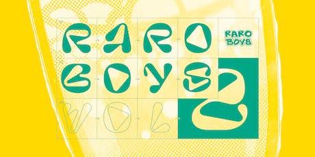 Raroboys Vol. 2 — Opening Night tickets