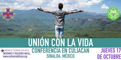 UNIÓN CON LA VIDA- Conferencia en Culiacán entradas
