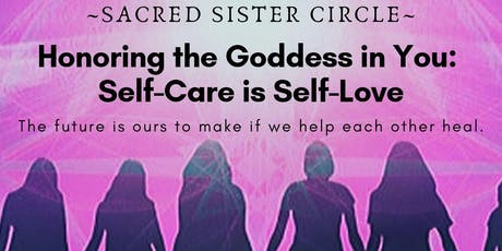 Honoring the Goddess in You: Self-Care is Self-Lov tickets