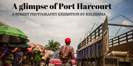 A Glimpse of Port Harcourt | Street photography exhibition tickets