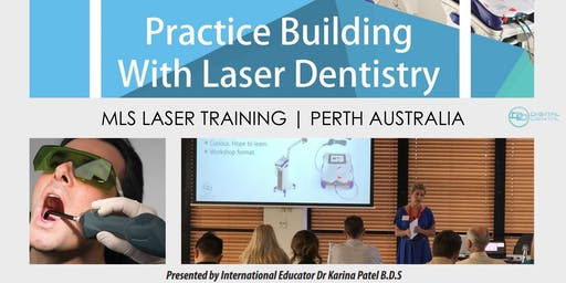 Practice Building with Therapeutic Lasers: Taking Dentistry to the Next Level - Perth
