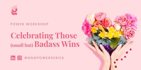 Power Workshop: Celebrating Those (small but) Badass Wins tickets
