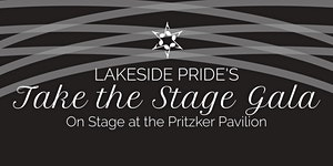 """Lakeside Pride's Second Annual """"Take the Stage Gala"""""""