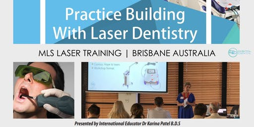 Practice Building with Therapeutic Lasers: Taking Dentistry to the Next Level - Brisbane