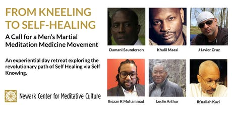 FROM KNEELING TO SELF-HEALING: A Call for a Men's Martial Meditation Medicine Movement tickets