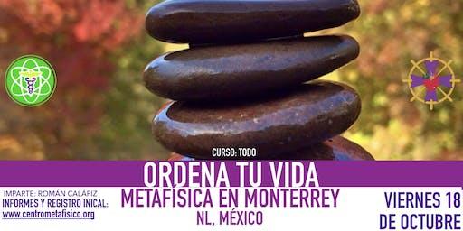 ORDENA TU VIDA- Metafísica en Monterrey