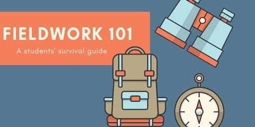 Fieldwork 101: The students' survival guide