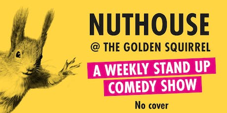 The Nuthouse at The Golden Squirrel tickets