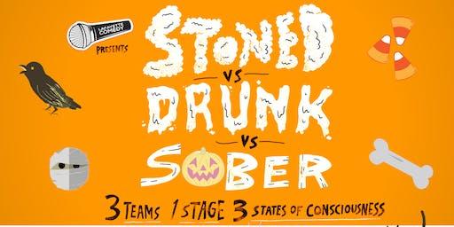 Stoned vs Drunk vs Sober - A Standup Comedy Showcase Oct. 19