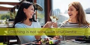 """Wine Coaching """"Wine, Relax, and Let's Design Your Purposeful Life"""" (1 of 3 Part Session)"""