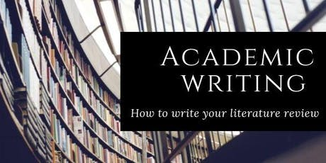 Academic writing: How to write your literature review tickets