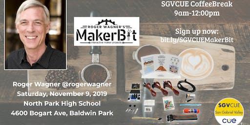 SGVCUE CoffeeBreak: Roger Wagner's MakerBit