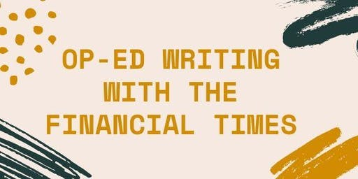 Op-Ed writing with the Financial Times