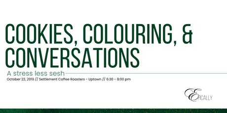 Cookies, Colouring, & Conversations | A Stress Less Sesh tickets