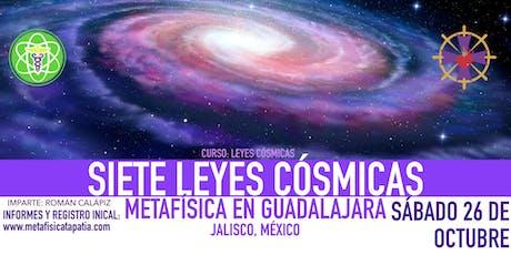 SIETE LEYES CÓSMICAS- Metafísica en Guadalajara tickets