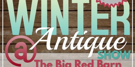 Winter Antique Show @ The Big Red Barn Event Center tickets
