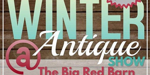Winter Antique Show @ The Big Red Barn Event Center