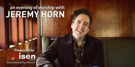 an evening of worship with JEREMY HORN