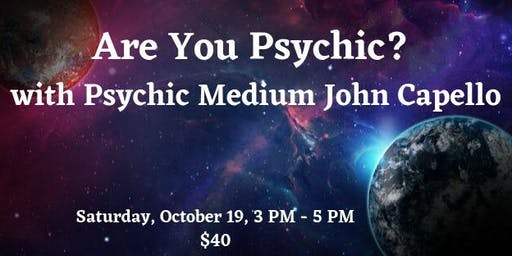 Are You Psychic? Workshop with John Cappello